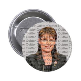 Sarah Palin: Quitter, quitter, quitter 6 Cm Round Badge