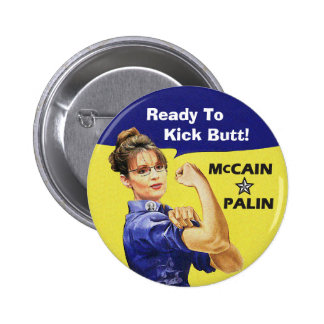 Sarah Palin Ready To Kick Butt! Vote McCain 08 6 Cm Round Badge