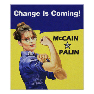 Sarah Palin - Rosie Riveter - Change Is Coming! Poster