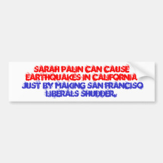 Sarah Palin San Fran Liberals Shudder Sticker Bumper Sticker