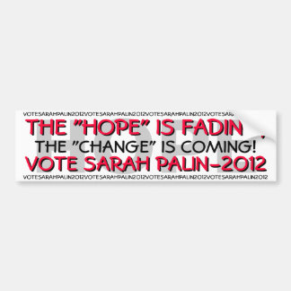 SARAH PALIN-THE HOPE IS FADING, VOTE SARAH PALIN BUMPER STICKER