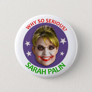 Sarah Palin, Why So Serious? 6 Cm Round Badge