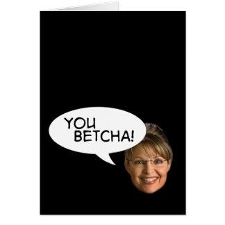 Sarah Palin? You Betcha! Card