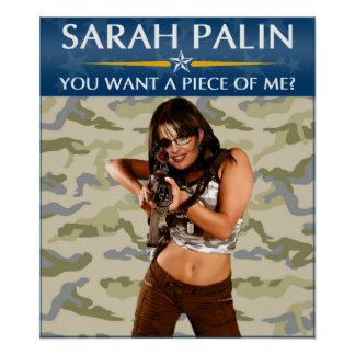 Sarah Palin - You Want A Piece Of Me? Poster
