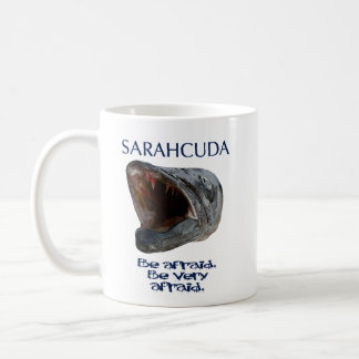 Sarahcuda: Be Afraid Coffee Mug