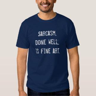 Sarcasm = Fine art T-shirt