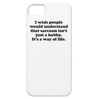 Sarcasm Is A Way Of Life iPhone 5 Covers