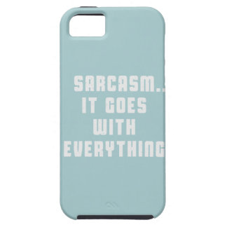 Sarcasm -  It Goes with everything iPhone 5 Case