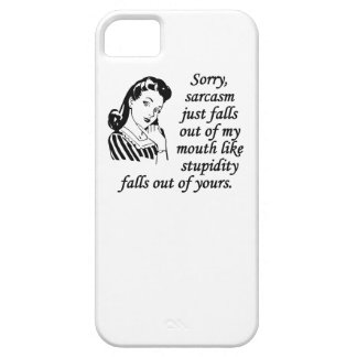 Sarcasm Just Falls Out Of My Mouth iPhone 5 Case