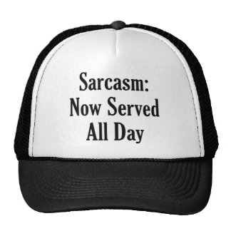 Sarcasm Now Served All Day Cap
