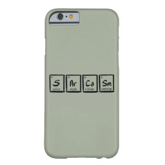 Sarcasm - Periodic Table of Elements Barely There iPhone 6 Case
