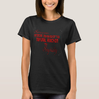 Sarcasm: the body's natural reaction... red T-Shirt