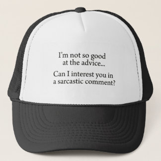 Sarcastic Advice Trucker Hat