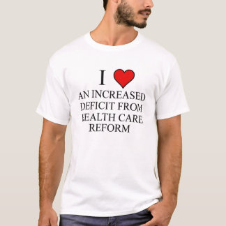 Sarcastic Anti Health Care Reform T-Shirt