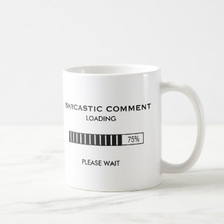 Sarcastic Comment Loading Basic White Mug