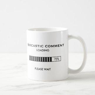 Sarcastic Comment Loading Basic White Mug