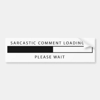 Sarcastic Comment Loading Bumper Sticker