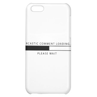 Sarcastic Comment Loading iPhone 5C Cases