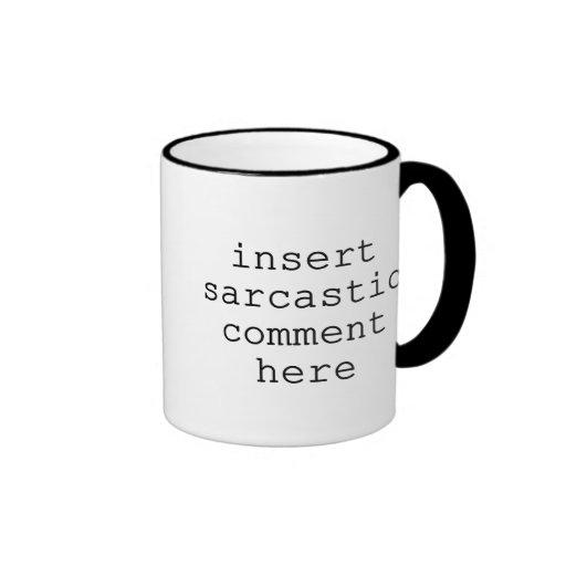 Sarcastic Comment Coffee Mug