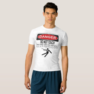 Sarcastic cute funny Do Not Touch shirt Danger tee
