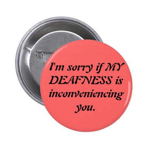 Sarcastic Deaf Apology Pins