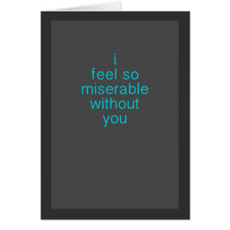 Sarcastic Missing You Greeting Card