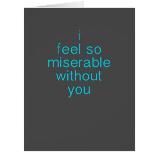 Sarcastic Missing You Greeting Card XL