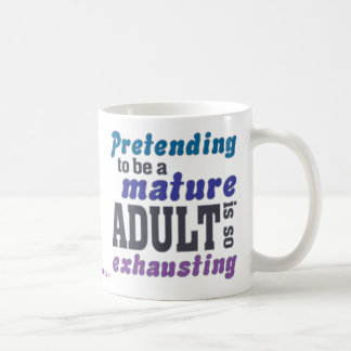 Sarcastic Pretending to be an Adult Basic White Mug