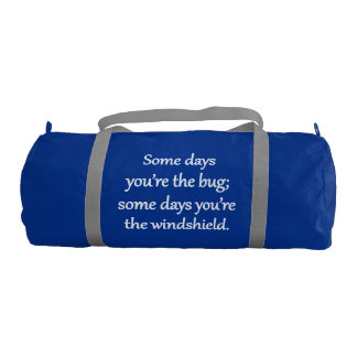 Sarcastic Zen Phrase - The Bug And The Windshield Gym Bag