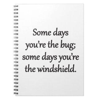 Sarcastic Zen Phrase - The Bug And The Windshield Spiral Notebook