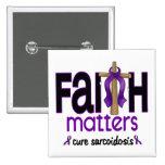 Sarcoidosis Faith Matters Cross 1 Pinback Button