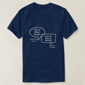 Sartre & His Buds On Philosophy 2- A MisterP Shirt