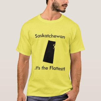 Saskatchewan..It's the Flattest! T-Shirt