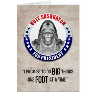 Sasquatch For President Card