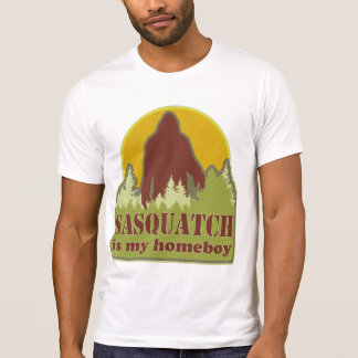 Sasquatch Is My Homeboy T-Shirt