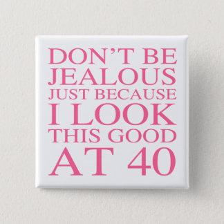 Sassy 40th Birthday For Women 15 Cm Square Badge