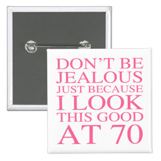 Sassy 70th Birthday For Women 15 Cm Square Badge