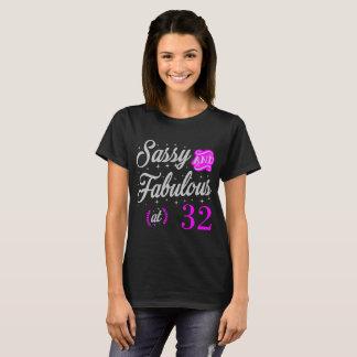 sassy and fabulous at 32 T-Shirt