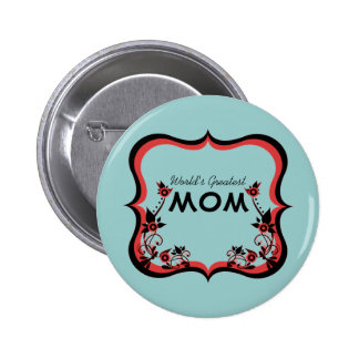 Sassy Floral World's Greatest Mom Button