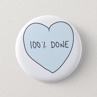 Sassy Heart: 100% Done 6 Cm Round Badge