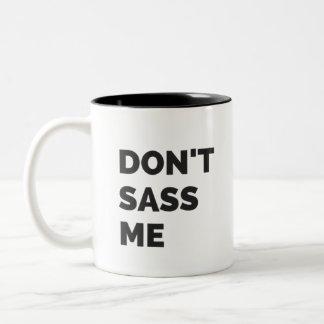 Sassy Mug | Don't Sass Me Coffee Mug