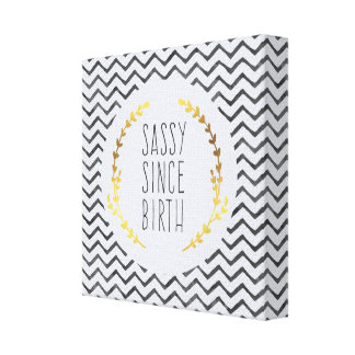 Sassy Since Birth Quote Canvas Print