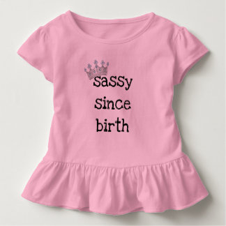 Sassy Since Birth Toddler T-Shirt