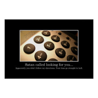 Satan called looking for you [XL] Poster