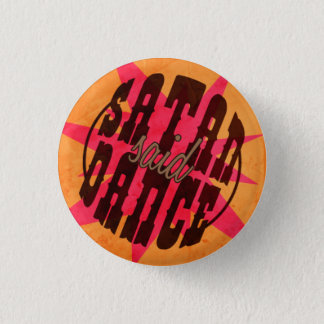 Satan Said Dance! 3 Cm Round Badge