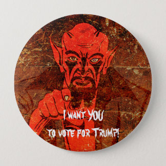 "Satan says, ""I want YOU to vote for Trump!"" 10 Cm Round Badge"
