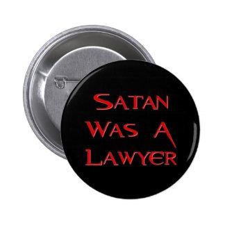 Satan Was A Lawyer 6 Cm Round Badge