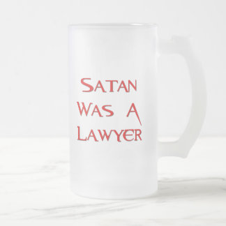 Satan Was A Lawyer Frosted Glass Mug