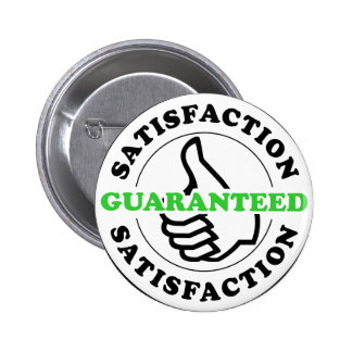 Satisfaction Guaranteed 6 Cm Round Badge