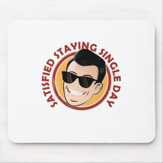 Satisfied Staying Single Day - Appreciation Day Mouse Pad